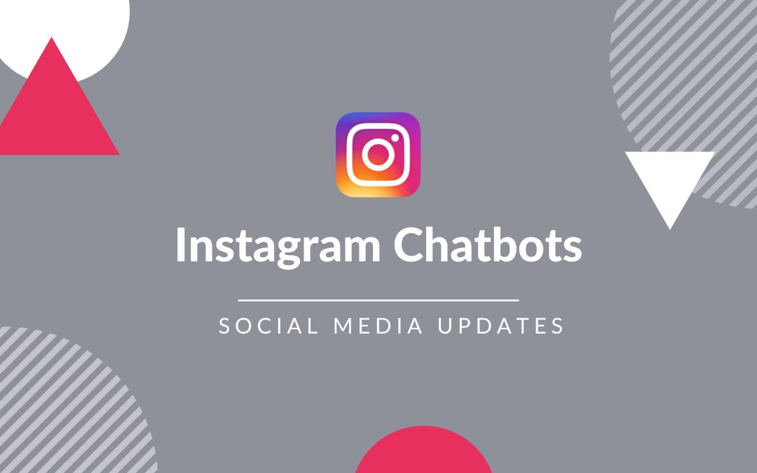 Die Instagram Chatbots kommen